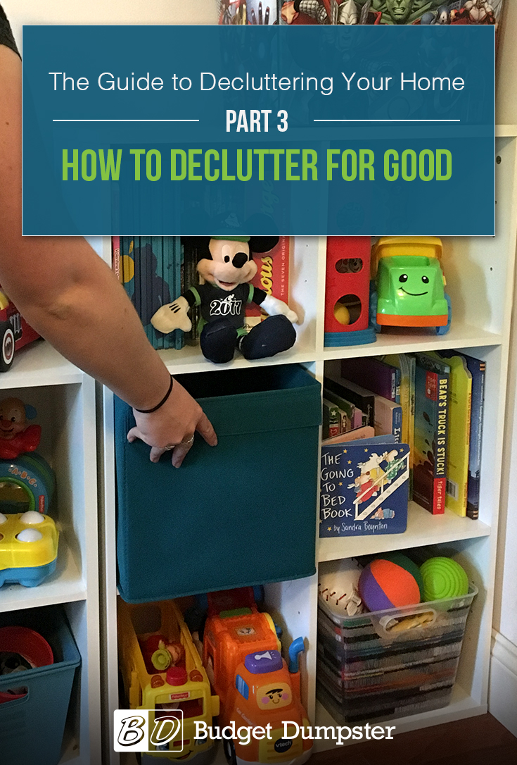 How to Declutter for Good: Learn how to keep your home clutter-free after purging junk and debris.