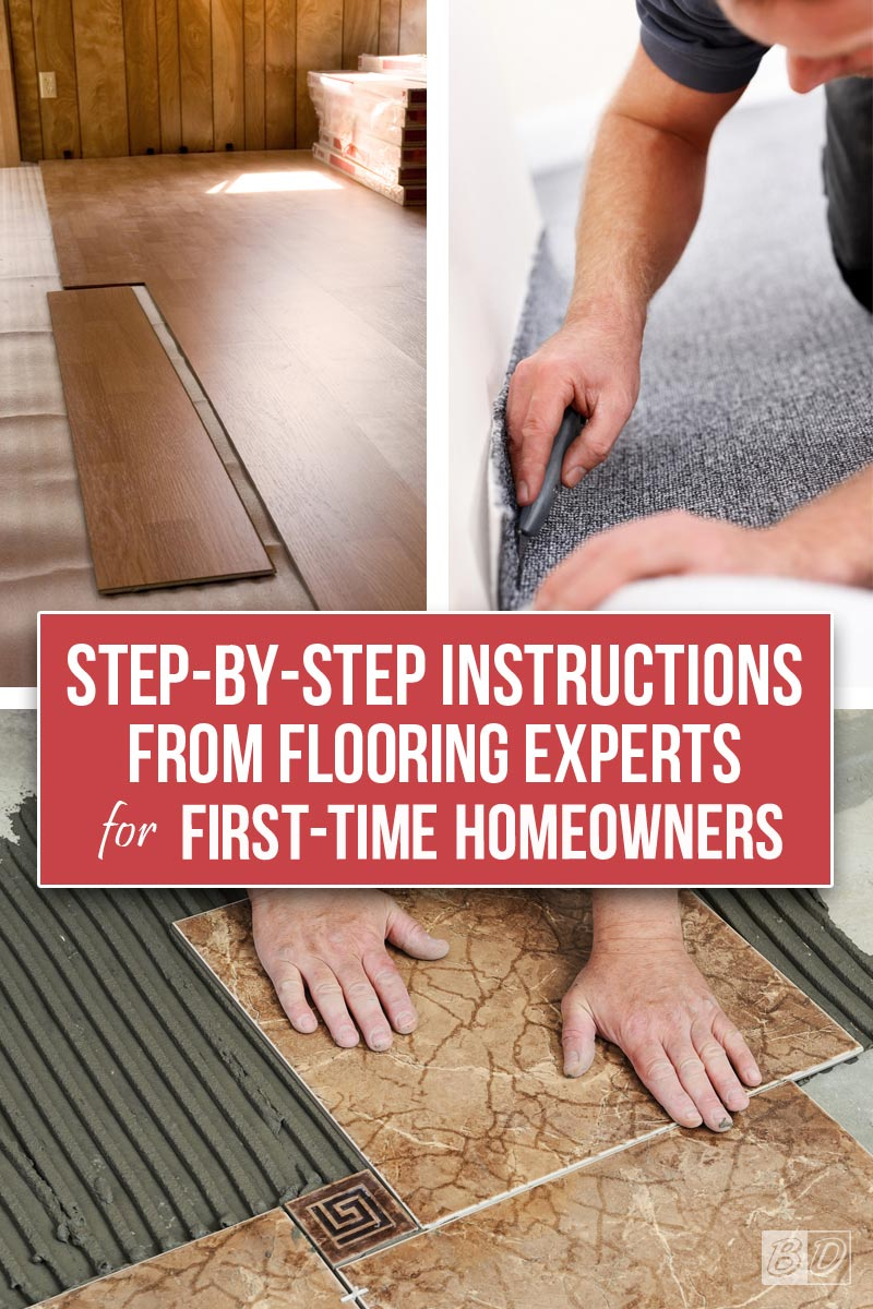 Start home remodeling from the ground up! How-To tutorials and project inspiration all in one place; learn how to properly install carpet, tile, wood, and laminate flooring. Follow these step by step instructions to have the BEST looking floors throughout your whole home. Click here and read The Exceedingly Comprehensive Guide To DIY Home Improvement For First-Time Homeowners and get started today!
