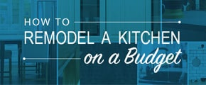 How to Remodel a Kitchen on a Budget